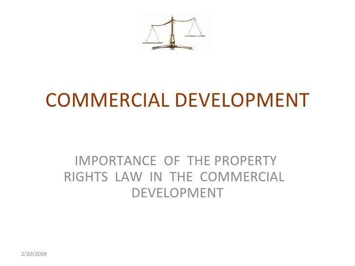 COMMERCIAL DEVELOPMENT IMPORTANCE  OF  THE PROPERTY  RIGHTS  LAW  IN  THE  COMMERCIAL  DEVELOPMENT