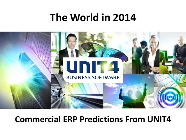 The World in 2014  Commercial ERP Predictions From UNIT4