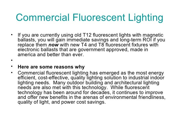 Commercial Fluorescent Lighting  <ul><li>If you are currently using old T12 fluorescent lights with magnetic ballasts, you...