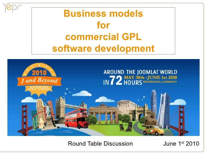 Business models          for    commercial GPL software development        Round Table Discussion   June 1st 2010