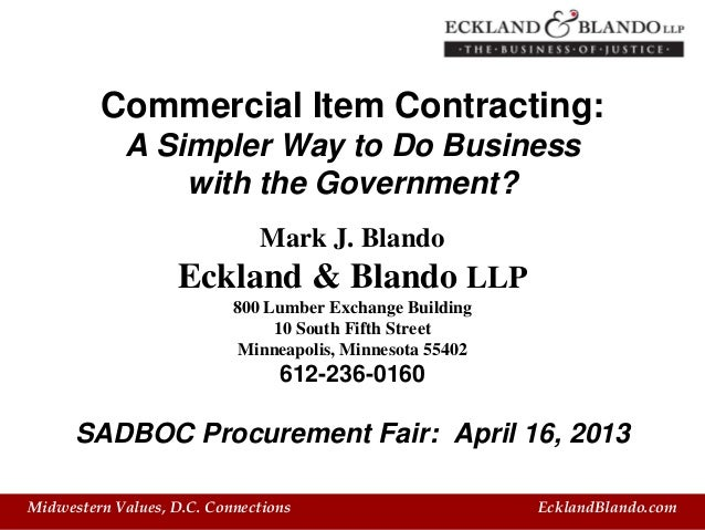 Midwestern Values, D.C. Connections EcklandBlando.comCommercial Item Contracting:A Simpler Way to Do Businesswith the Gove...