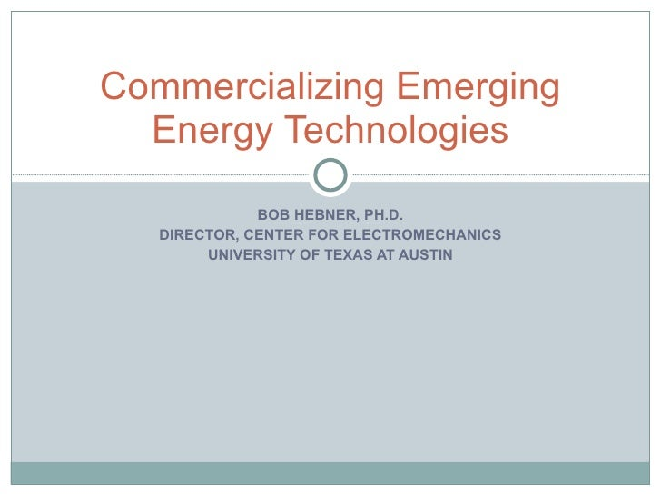 Commercializing Emerging Energy Technologies - Bob Hebner