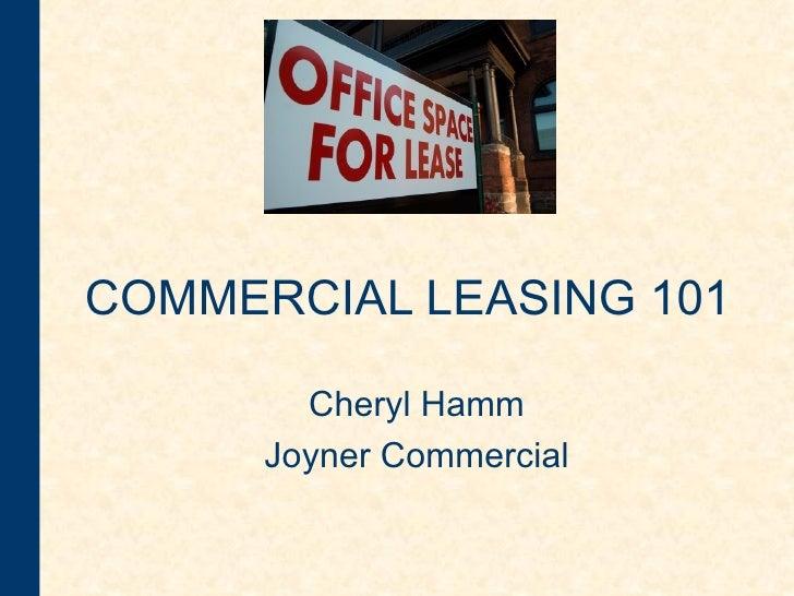 COMMERCIAL LEASING 101   Cheryl Hamm Joyner Commercial