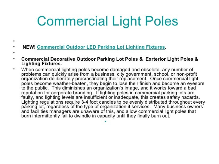 Commercial Light Poles  <ul><li>  </li></ul><ul><li>NEW!  Commercial Outdoor LED Parking Lot Lighting Fixtures . </li></ul...
