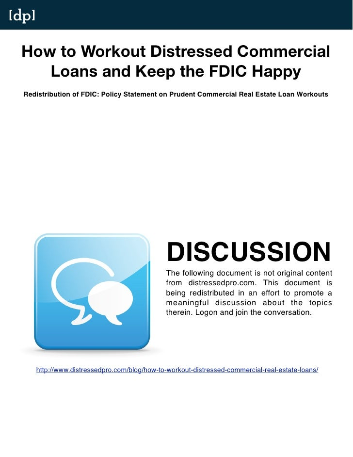 [dp]   How to Workout Distressed Commercial     Loans and Keep the FDIC Happy   Redistribution of FDIC: Policy Statement o...