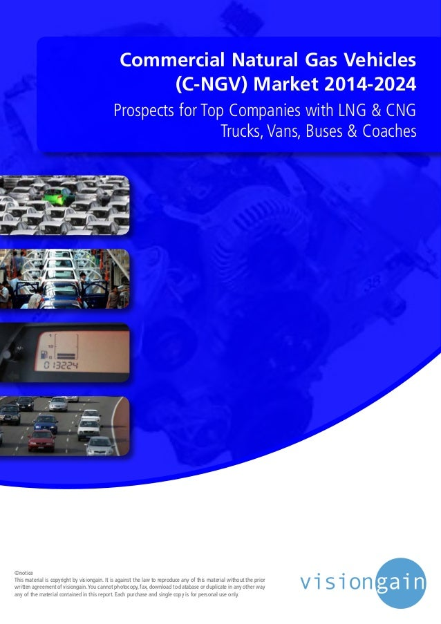 Commercial Natural Gas Vehicles (C-NGV) Market 2014-2024 Prospects for Top Companies with LNG & CNG Trucks, Vans, Buses & ...