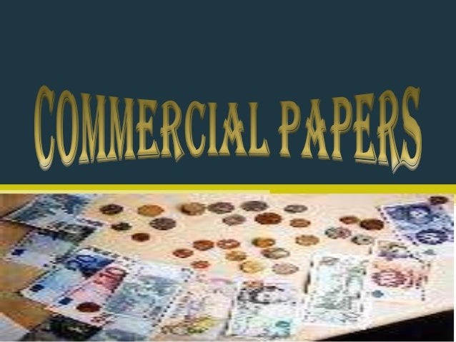 commercial paper short term loan Difference between note, bond, debenture & commercial paper institution borrowing the money to repay the loan on a into short-term.