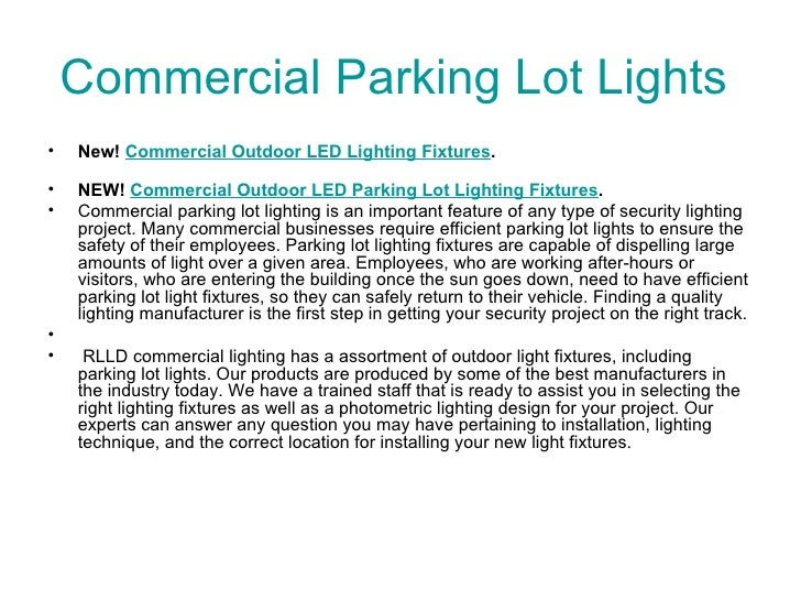 Commercial Parking Lot Lights  <ul><li>New!  Commercial Outdoor LED Lighting Fixtures . </li></ul><ul><li>NEW!  Commercial...
