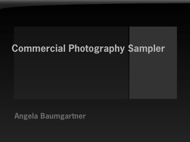 Commercial Photography Sampler     Angela Baumgartner