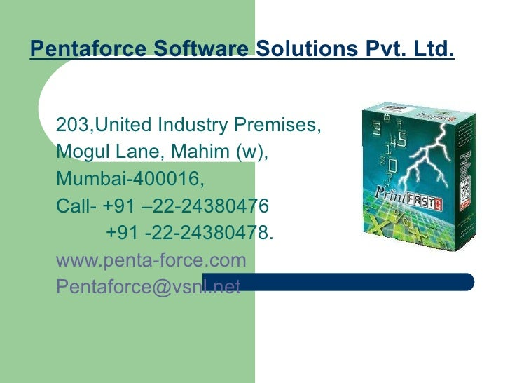 Pentaforce Software Solutions Pvt. Ltd. 203,United Industry Premises, Mogul Lane, Mahim (w), Mumbai-400016, Call- +91 –22-...
