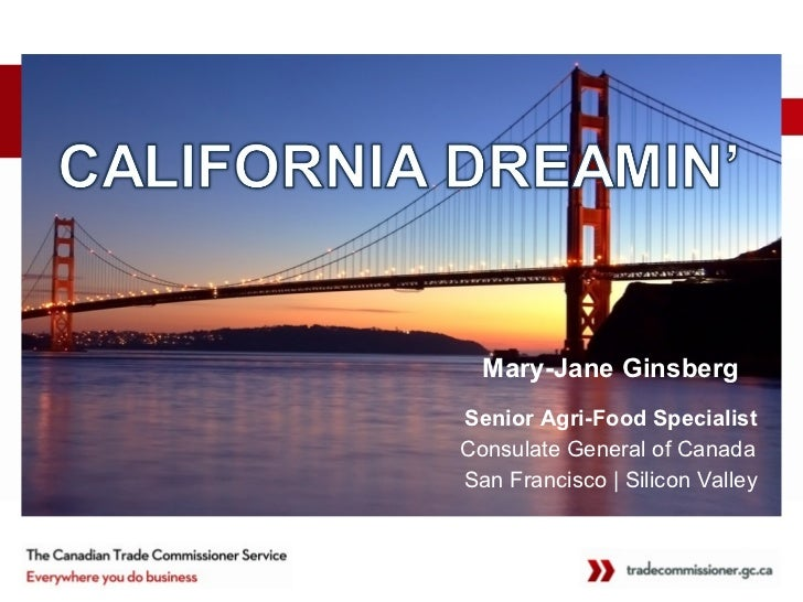 Mary-Jane GinsbergSenior Agri-Food SpecialistConsulate General of CanadaSan Francisco | Silicon Valley