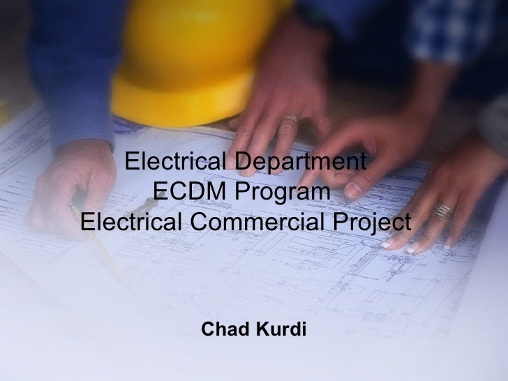 Electrical Department ECDM Program  Electrical Commercial Project Chad Kurdi