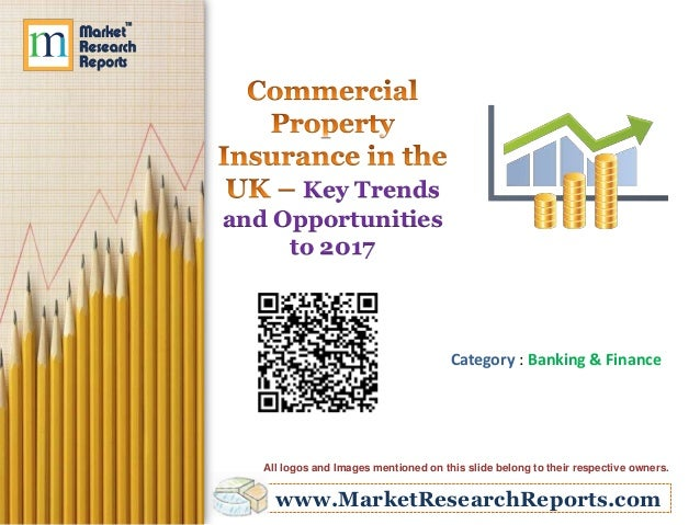 Commercial Property Policy : Commercial property insurance in the uk key trends and
