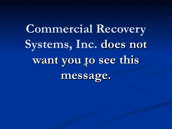 Stop Commercial Recovery Systems, Inc! Call 877-737-8617 for Legal Help!