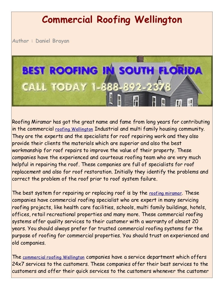 Commercial Roofing WellingtonAuthor : Daniel BrayanRoofing Miramar has got the great name and fame from long years for con...