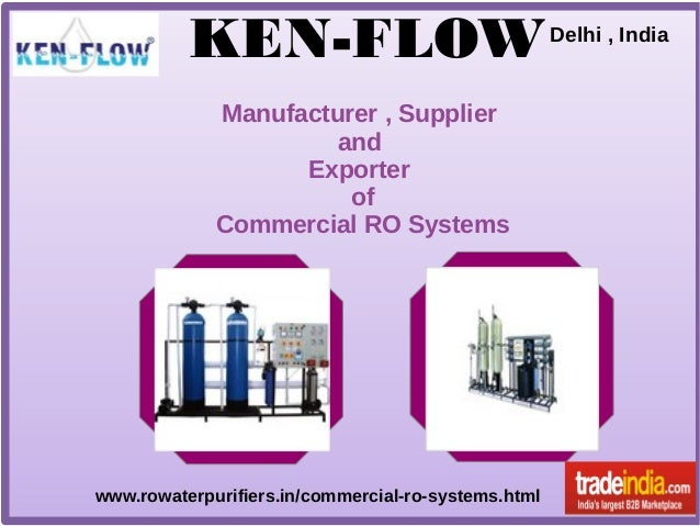 KEN-FLOW Manufacturer , Supplier and Exporter of Commercial RO Systems  www.rowaterpurifiers.in/commercial-ro-systems.html...