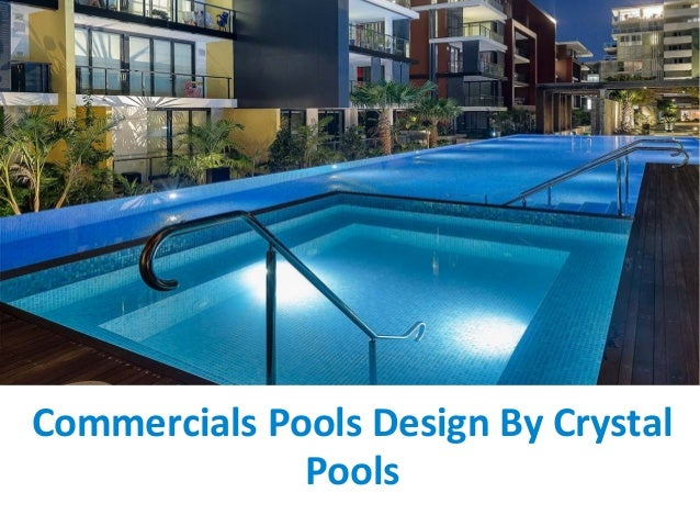 Commercials pools design by crystal pools for Pool design app
