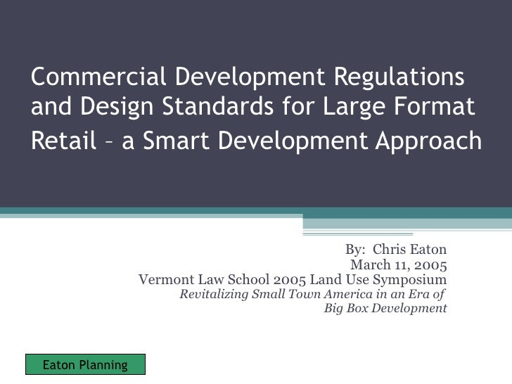 Commercial Development Regulations and Design Standards for Large Format Retail – a Smart Development Approach   By:  Chri...