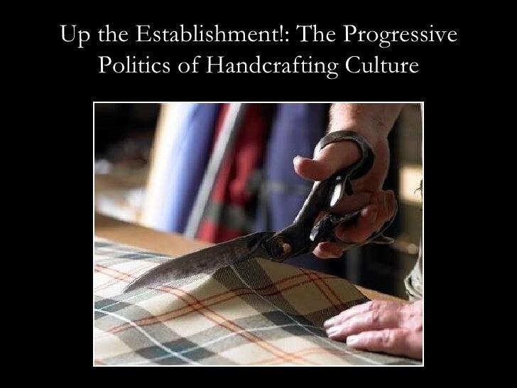 Up the Establishment!: The Progressive Politics of Handcrafting Culture