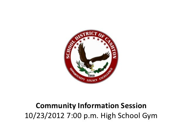 Community Information Session10/23/2012 7:00 p.m. High School Gym