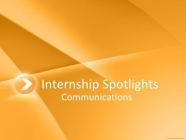Internship Spotlights Communications