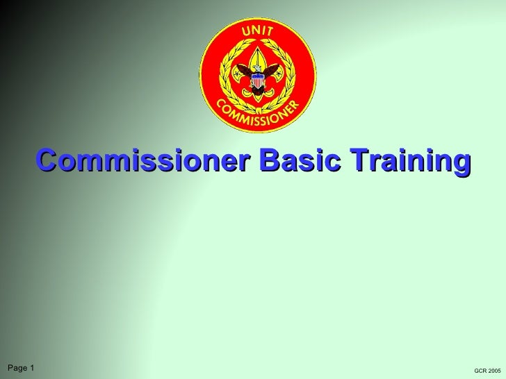 Commissioner Basic TrainingPage 1                             GCR 2005