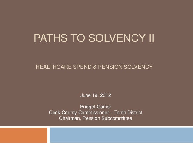 Commissioner Bridget Gainer - Path to Solvency II, Health Care Spend & Pension Solvency Current Employee Insurance Information