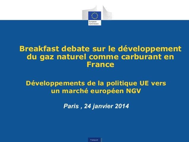 Breakfast debate sur le développement du gaz naturel comme carburant en France Développements de la politique UE vers un m...