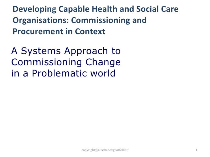 Developing Capable Health and Social Care Organisations: Commissioning and Procurement in Context A Systems Approach to Co...