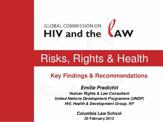 Risks, Rights & Health  Key Findings & Recommendations               Emilie Pradichit           Human Rights & Law Consult...