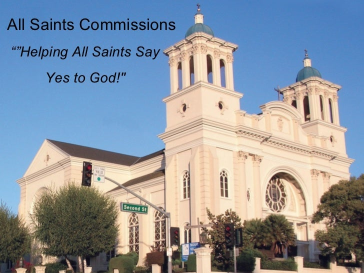 """All Saints Commissions """""""" Helping All Saints Say Yes to God!"""""""