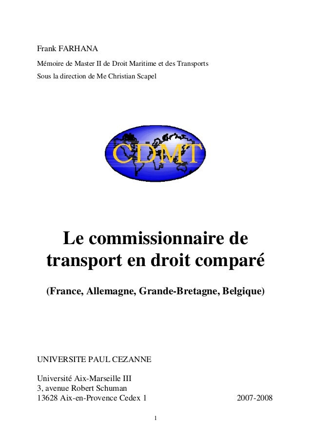 1 Frank FARHANA Mémoire de Master II de Droit Maritime et des Transports Sous la direction de Me Christian Scapel Le commi...