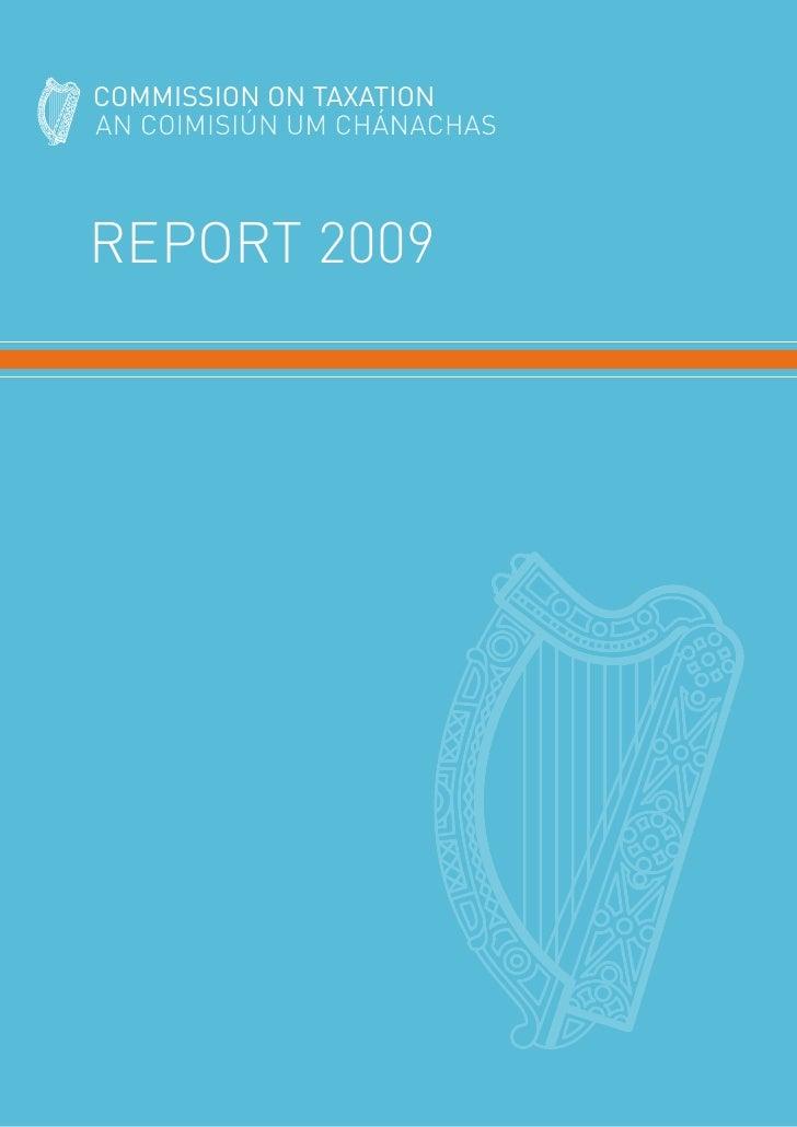 COMMISSION ON TAXATION AN COIMISIÚN UM CHÁNACHAS    REPORT 2009