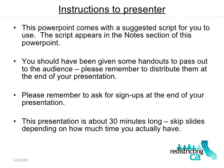Instructions to presenter <ul><li>This powerpoint comes with a suggested script for you to use.  The script appears in the...