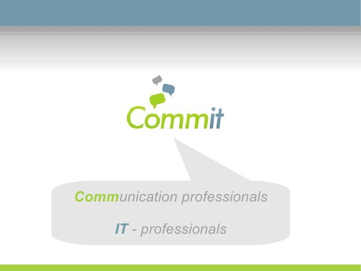 Commit - where IT meets communications