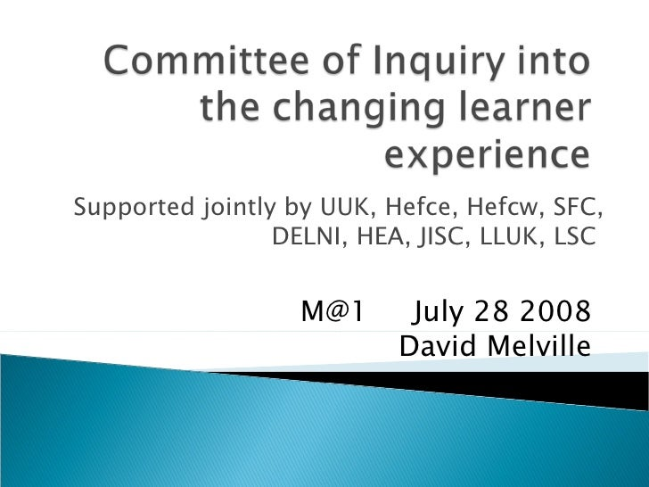Supported jointly by UUK, Hefce, Hefcw, SFC, DELNI, HEA, JISC, LLUK, LSC  M@1  July 28 2008 David Melville