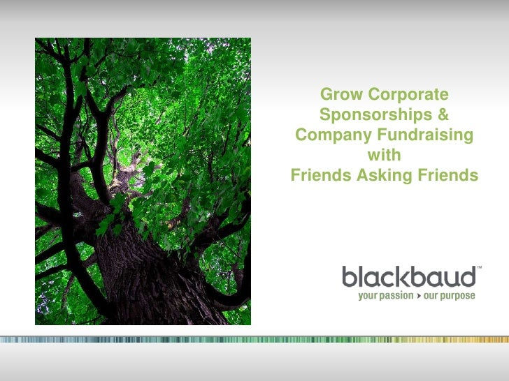 Grow Corporate Sponsorships & Company FundraisingwithFriends Asking Friends<br />