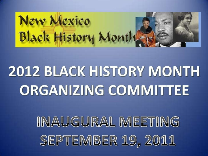 2012 BLACK HISTORY MONTH<br />ORGANIZING COMMITTEE<br />INAUGURAL MEETING<br />SEPTEMBER 19, 2011<br />