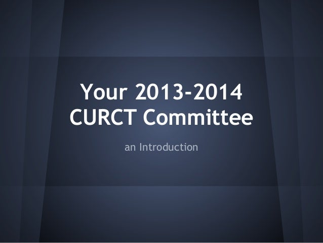 Your 2013-2014 CURCT Committee an Introduction