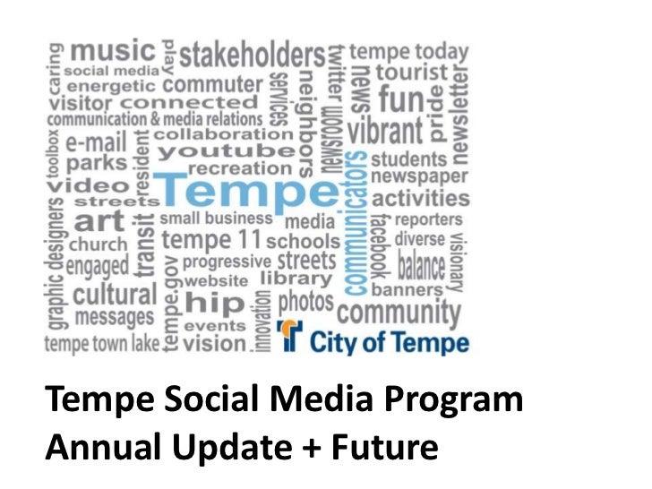 Tempe Social Media ProgramAnnual Update + Future<br />