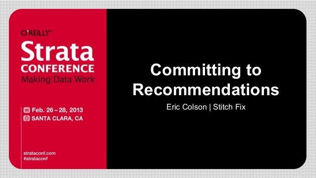 Committing toRecommendationsEric Colson | Stitch Fix