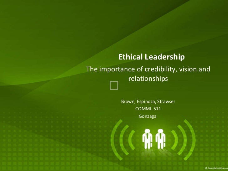 Ethical Leadership: What it is. Espinoza_Brown_Strawser