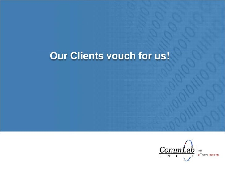 Our Clients vouch for us!<br />