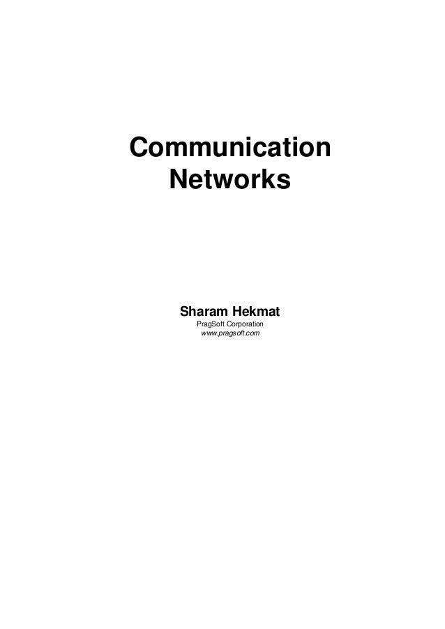 Communication Networks Sharam Hekmat PragSoft Corporation www.pragsoft.com