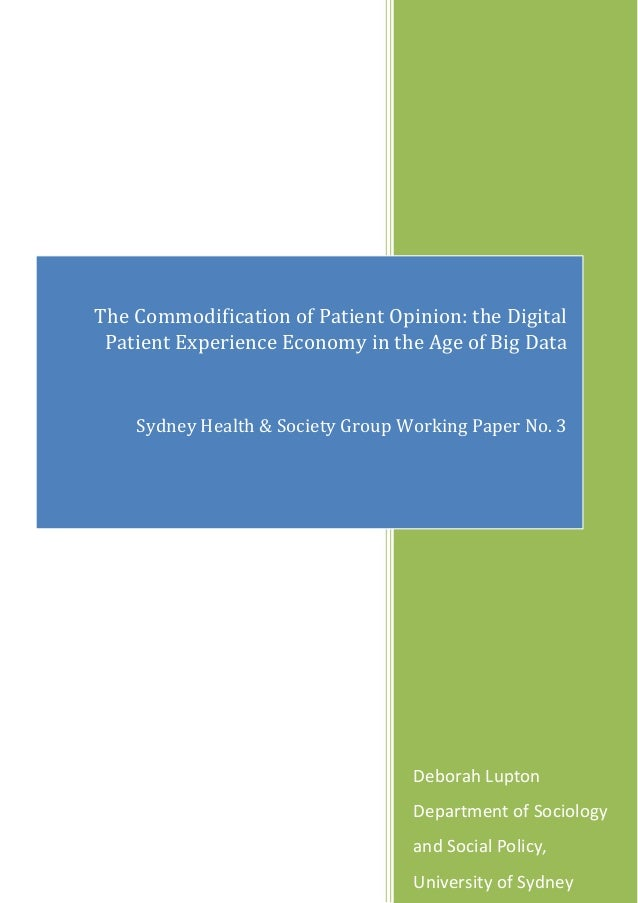 Deborah LuptonDepartment of Sociologyand Social Policy,University of SydneyThe Commodification of Patient Opinion: the Dig...