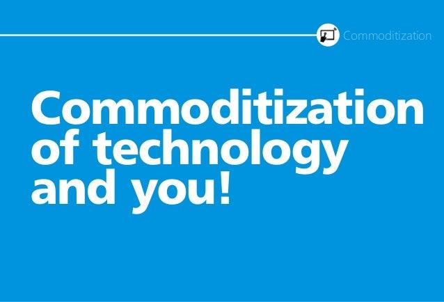 Commoditization of technology