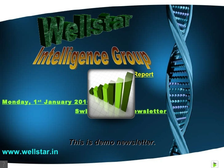 Commodity Report Monday, 1 st  January 2010 Swing Traders Newsletter   Wellstar Intelligence Group This is demo newsletter...
