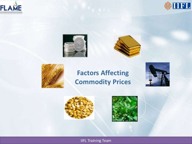 Commodity factors affecting commodity prices 14012011