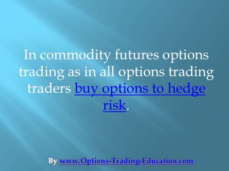 futures contract and commodity exchange Introduction to futures learn about contract  when the asset is a physical commodity, to ensure quality, the exchange stipulates the acceptable grades of.