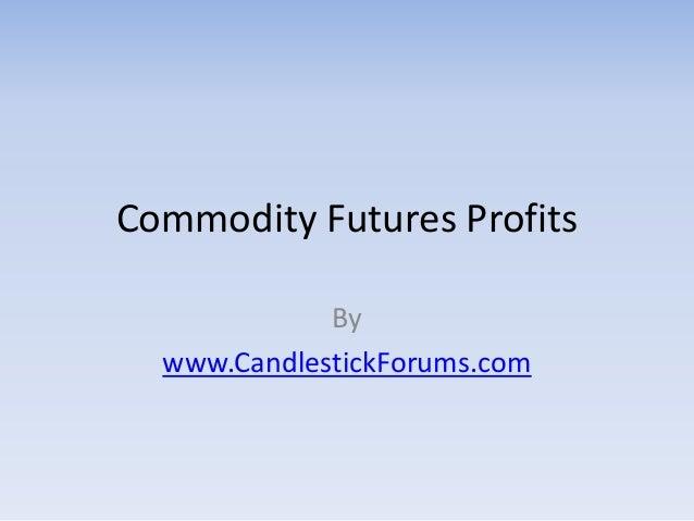 Commodity Futures Profits
